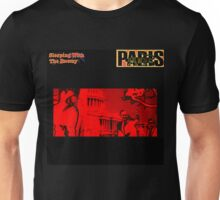 Paris - Sleeping With The Enemy Unisex T-Shirt
