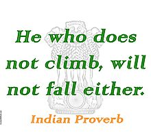 He Who Does Not Climb - Indian Proverb Photographic Print