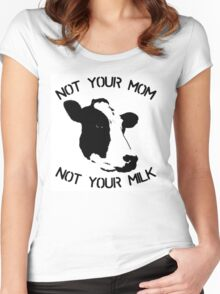 Not your mum, not your milk Women's Fitted Scoop T-Shirt