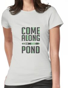Come Along, Pond! Womens Fitted T-Shirt