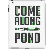 Come Along, Pond! iPad Case/Skin