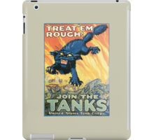 Treat 'em Rough - Join the Tanks iPad Case/Skin