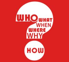 Who, What, When, Where, Why, & How? Kids Tee