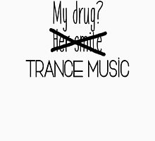 Trance music is my drug. Unisex T-Shirt
