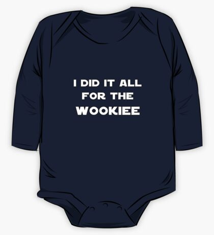 I Did It All For The Wookiee One Piece - Long Sleeve