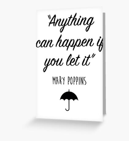 Mary Poppins - Anything can happen Greeting Card