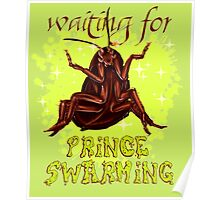 one day my roach prince will come Poster