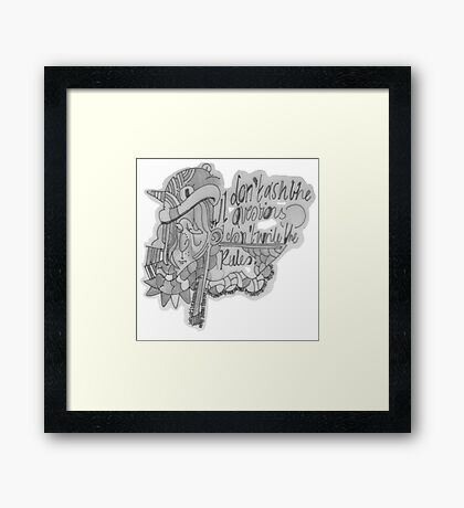 I don't ask the questions Framed Print