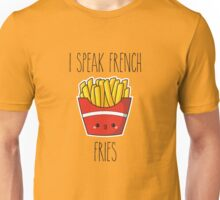 I speak french... fries Unisex T-Shirt