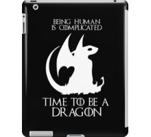Time to be a dragon Game of thrones iPad Case/Skin