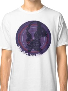 One shot, one kill Classic T-Shirt