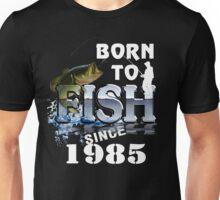 Born To Fish Since 1985 Unisex T-Shirt