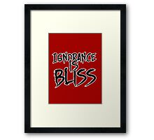 Ignorance is Bliss Framed Print