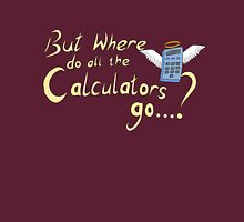 But where do all the calculators go? Womens Fitted T-Shirt