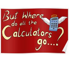 But where do all the calculators go? Poster