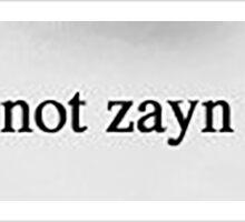 LOL YOU ARE NOT ZAYN MALIK - ZAYN Sticker