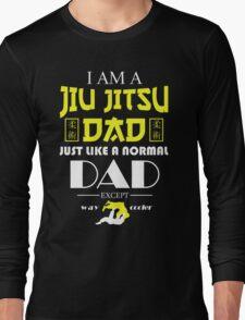 I AM A JIU JITSU DAD Long Sleeve T-Shirt