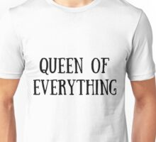 Queen of Everything (All Black) Unisex T-Shirt