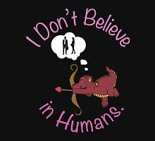 Dragons Don't Believe in Humans. Unisex T-Shirt