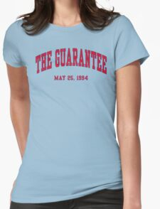 The Guarantee Womens Fitted T-Shirt