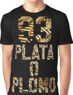 Plata O Plomo Graphic T-Shirt