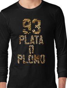 Plata O Plomo Long Sleeve T-Shirt