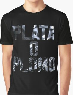 Plata O Plomo Graphic T-Shirt