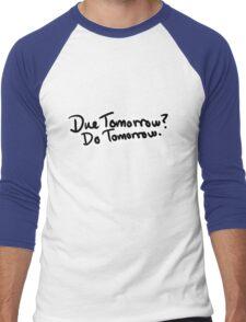 Due Tomorrow? Do Tomorrow. Floral Background Men's Baseball ¾ T-Shirt