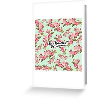 Due Tomorrow? Do Tomorrow. Floral Background Greeting Card