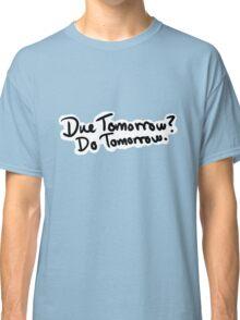 Due Tomorrow? Do Tomorrow. Geometric Background Classic T-Shirt