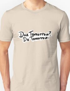 Due Tomorrow? Do Tomorrow. Geometric Background Unisex T-Shirt