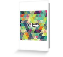Due Tomorrow? Do Tomorrow. Geometric Background Greeting Card