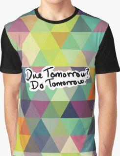 Due Tomorrow? Do Tomorrow. Geometric Background Graphic T-Shirt