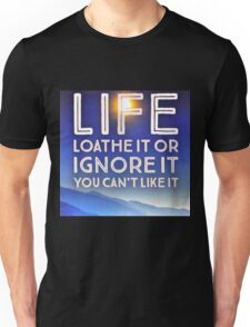 Loathe It or Ignore It Unisex T-Shirt