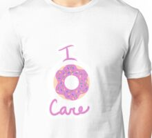 "I ""Donut"" Care Unisex T-Shirt"