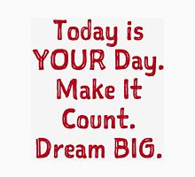 """Make It Count"" Dream BIG Design Unisex T-Shirt"