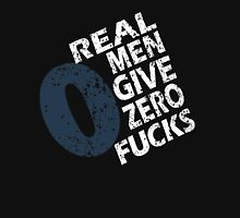 Real Men Give Zero Fucks Unisex T-Shirt