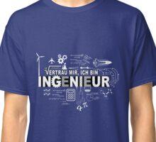 Vertrau mir - Ich bin Ingenieur Classic T-Shirt