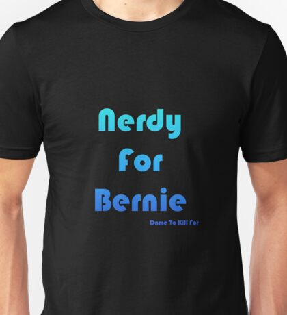 Nerdy For Bernie / Colored Unisex T-Shirt