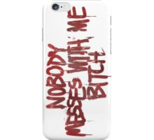 Life is strange Nobody messes with me iPhone Case/Skin