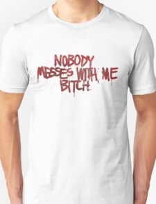 Life is strange Nobody messes with me Unisex T-Shirt