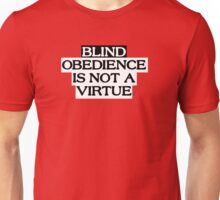 Blind Obedience Is Not A Virtue Unisex T-Shirt