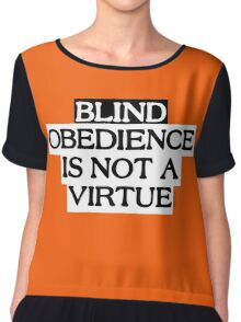 Blind Obedience Is Not A Virtue Chiffon Top