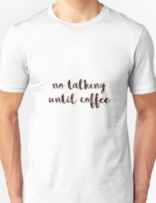 No Talking Until Coffee Unisex T-Shirt
