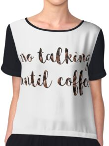 No Talking Until Coffee Chiffon Top