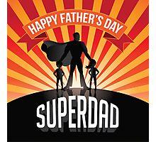 Happy Fathers Day Superdad burst Photographic Print