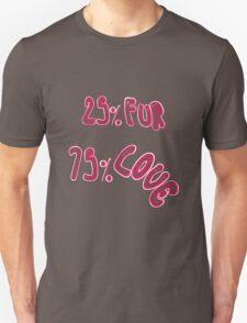 """25 % Fur 75 % Love"" Unisex T-Shirt"