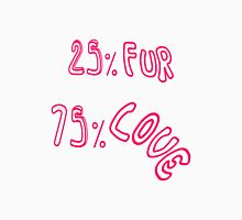 """25 % Fur 75 % Love"" Unisex T-Shirt"