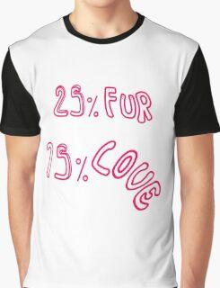 """25 % Fur 75 % Love"" Graphic T-Shirt"