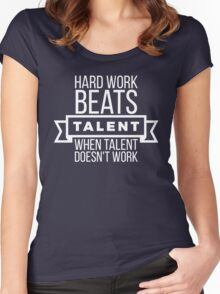 hard work beats talent when talent doesn't work Women's Fitted Scoop T-Shirt
